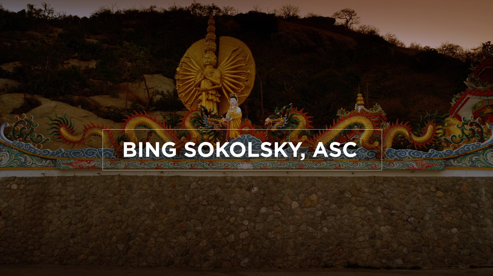 Bing Sokolsky, ASC